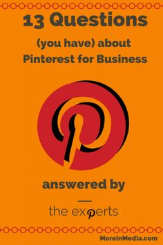 13 Questions about Pinterest for Business Answered by Experts - More In Media