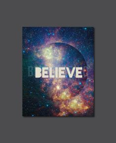 Believe Galaxy Space World Inspiration Motivation by BrieGraphic, $12.00