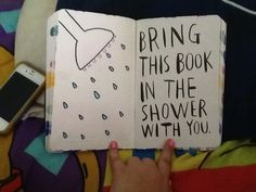 bring this book in the shower with you wreck this journal