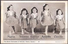 Dionne Quintuplets  (born May 28, 1934) are the first quintuplets known to survive their infancy. The sisters were born just outside Callander, Ontario, near the village of Corbeil.  After four months with their family, they were made wards of the King for the next nine years under the Dionne Quintuplets' Guardianship Act, 1935. The government and those around them began to profit by making them a significant tourist attraction in Ontario.  It was a sad story.