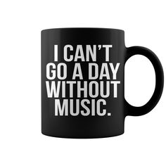 A Day Without Music Quote HOT MUG : coffee mug, papa mug, cool mugs, funny coffee mugs, coffee mug funny, mug gift, #mugs #ideas #gift #mugcoffee #coolmug