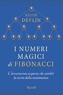 I Numeri Magici di Fibonacci  L'avventurosa scoperta che cambiò la storia della matematica  di Devlin Keith  Editore: Rizzoli