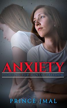 Anxiety: Fighting For Mental Freedom by Prince Jmal https://www.amazon.com/dp/B01EM67KQE/ref=cm_sw_r_pi_dp_U_x_sp8EAb3D3E7DG