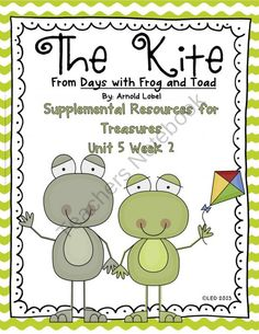The Kite with Frog and Toad- Supplemental Resources for Treasures First Grade product from Tattling-to-the-Teacher on TeachersNotebook.com
