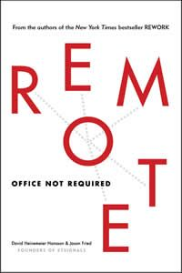 Remote: Office Not Required - review on the new book by David Heinemeier Hansson (DHH on the internet) and Jason Fried