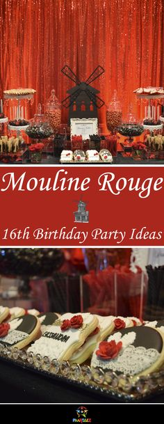 16th Birthday party idea for Girls based on a famous Mouline Rouge.