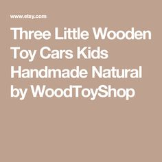 Three Little Wooden Toy Cars  Kids Handmade Natural by WoodToyShop