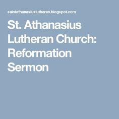 St. Athanasius Lutheran Church: Reformation Sermon