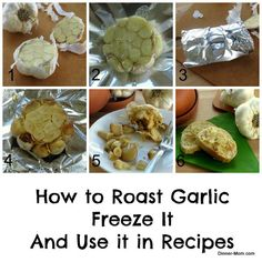 How to roast garlic cloves, freeze them - step by step tutorial and lots of recipe ideas. It's an easy way to add healthy flavor to a recipe!