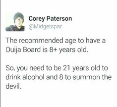 True Keep Smiling, 21 Years Old, Ouija, 8 Year Olds, Funny Pins, Make Sense, Alcoholic Drinks, Comedy, Singing