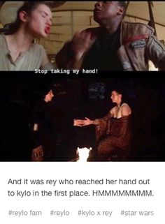This says a lotttttt though. Because she trusts him for than she did Finn. And yes, her and Finn had known each other a lot less amount of time, but she HATED Kylo. She first thing she did in ForceTime was try and shoot him. But here she is trusting him with her everything.