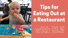 Tips for Eating at a Restaurant with Baby Led Weaning