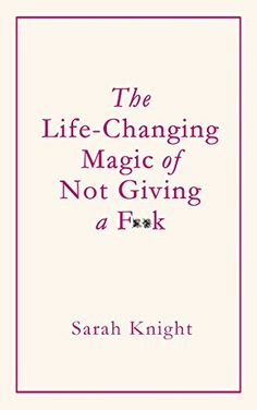The Life-Changing Magic of Not Giving a F**k by Sarah Knight http://www.amazon.co.uk/dp/1784298468/ref=cm_sw_r_pi_dp_wk.Hwb117MCCX