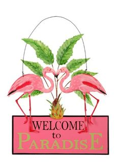 Sunset Vista Designs Kathy Hatch Pretty in Pink Flamingo Welcome to Paradise Sign, 14 by 10-Inch Sunset Vista,http://www.amazon.com/dp/B004Q9SJLI/ref=cm_sw_r_pi_dp_zFEqtb1QYG6G57F8