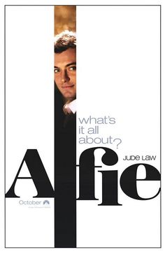 Alfie with Jude Law. Don't waste your time; I couldn't even finish it.  Horrible.  Just crude, whereas Michael Caine's was amusing and charming...  Yuck.