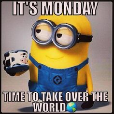 It's Monday. Time to take over the world. #minions
