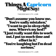 These are right on...I'm sure I've said them at one time or another...capricorn traits - Google Search