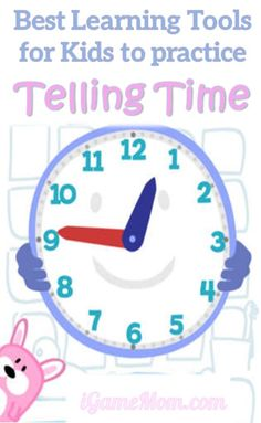 Best Learning Tools for Kids to Practice Telling Time: games, activities, and more.