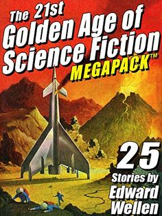 The 21st Golden Age of Science Fiction MEGAPACK ®: 25 Sto...