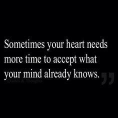 Ou plutôt l'inverse, le Coeur sait mais l'esprit chercher le message et parfois a du mal à l'accepter.... Lisa