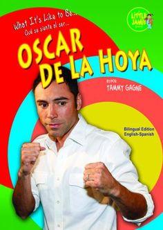 What It's Like To Be Oscar De La Hoya by Tammy Gagne (Mitchell Lane Publishers)