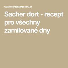 Sacher dort - recept pro všechny zamilované dny