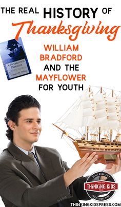 The Real History of Thanksgiving | William Bradford for Teens Teach your youth the real history of Thanksgiving with a modern update of the journal of William Bradford and the story of the Mayflower. Parenting Articles, Parenting Books, Homeschool High School, Homeschool Curriculum, Real History Of Thanksgiving, William Bradford, Kids Board, Charlotte Mason, Science Books