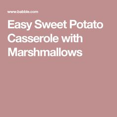 Easy Sweet Potato Casserole with Marshmallows