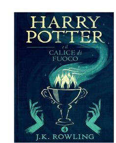 Harry Potter E Il Calice Di Fuoco La Serie Harry Potter PDF