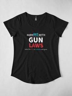 """Arm Me With (#armmewith) Common Sense Gun Laws "" Women's Premium T-Shirt by LisaLiza 