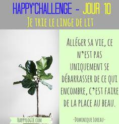 """Happy'Challenge - Jour 10/60 - Je trie le linge de lit -""""Alléger sa vie, ce n'est pas uniquement se débarrasser de ce qui encombre, c'est faire de la place au beau"""" - Citation Dominique Loreau - Happy'Challenge = """"2 mois pour alléger votre vie et revenir à l'essentiel : vous et vos rêves"""" - Ebook complet de 88 pages sur www.happylogie.com"""