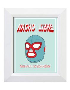 Nacho Libre Digital Print Movie Quote by BurlapAndBanthas on Etsy, $5.00