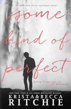 Read Online Some Kind of Perfect (Calloway Sisters) by Krista Ritchie - Epilogue Novel of the Addicted / Calloway Sisters series Falling in love was just the beginning The conclusion to the epic ten-book series about the unbrea Free Books, Good Books, Books To Read, My Books, Addicted Series, Addicted To You, Reading Online, Books Online, Love Book