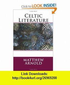 Celtic Literature (9781477401613) Matthew Arnold , ISBN-10: 147740161X  , ISBN-13: 978-1477401613 ,  , tutorials , pdf , ebook , torrent , downloads , rapidshare , filesonic , hotfile , megaupload , fileserve