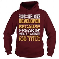 Awesome Tee For Business Intelligence Developer - #teespring #cool shirt. ORDER NOW => https://www.sunfrog.com/LifeStyle/Awesome-Tee-For-Business-Intelligence-Developer-96189816-Maroon-Hoodie.html?60505