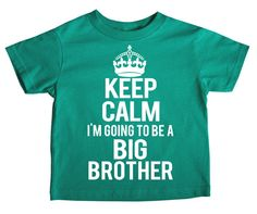 Keep Calm I'm Going to be a Big Brother  You pick by FreshFrogTees, $13.95