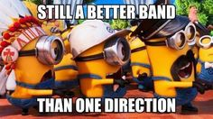 Sorry to all the Directioners, but you have to admit....minions are awesome.