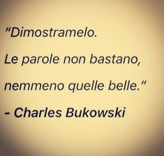 Charles Bukowski, Love Quotes, Relationship, Thoughts, Writing, Deadpool, Anna, Lifestyle, Instagram