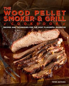Wood Pellet Smoker & Grill Cookbook : Recipes and Techniques for the Most Flavorful Barbecue BBQ Pork Sirloin Tip Roast, Sirloin Tips, Slow Roast, Sirloin Recipes, Rib Roast, Pork Loin, Pellet Grill Recipes, Grilling Recipes, Smoker Recipes