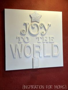 DIY Joy to the World Canvas Art - Inspiration For Moms
