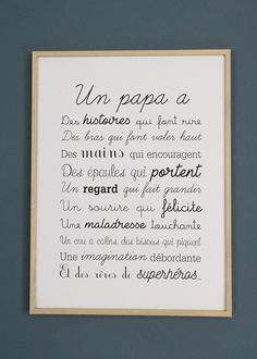 "Exclusive poster ""a Papa format.Black print on Thick Paper Mat creation Nina Le Touquet.The perfect gift for the feast of dads.This text is filed and protected. Any reproduction, even partial and/or for private use, will be prosecuted. Posters Decor, Typographie Logo, Fathers Day Quotes, Quotes Kids, Gifts For Father, Dad Gifts, Baby Love, Parfait, Quote Of The Day"