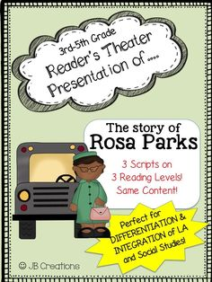 This engaging class activity includes 3 reader's theater scripts on different reading levels to provide differentiation while at the same time providing integration on the history and contributions of Rosa Parks! Students will practice fluency and expression while they learn about this important figure.  Perfect for small groups and guiding reading!  https://www.teacherspayteachers.com/Product/Readers-Theater-The-story-of-Rosa-Parks-3-differentiated-scripts-1791818