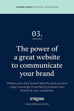 THE POWER OF A GREAT WEBSITE TO COMMUNICATE YOUR BRAND.  The final part of our Strong Series about CRAFTING YOUR BRAND- get the low-down on how a website communicates your brand.