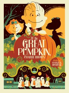 Snoopy/Charlie Brown poster Illustrations by Tom Whalen Great Pumpkin Charlie Brown, It's The Great Pumpkin, Charlie Brown And Snoopy, Charlie Brown Halloween, Films D' Halloween, Halloween Vintage, Holidays Halloween, Happy Halloween, Peanuts Halloween