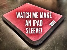 Watch me make an iPad sleeve made out of decommissioned fire hose – Recycled Firefighter