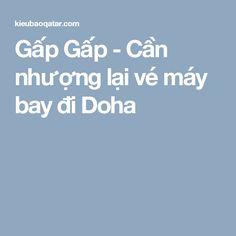 Gấp Gấp - Cần nhượng lại vé máy bay đi Doha