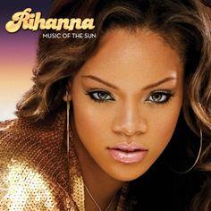 Music of the Sun by Rihanna - New on CD Rihanna Albums, Rihanna Music, Rihanna Love, Rihanna Fenty, Rihanna Album Cover, Calvin Harris, Divas, Backstreet Boys, Album Covers