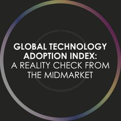 Mobility, security, the cloud and big data are coming together to fuel the growth of mid-size businesses worldwide, according to Dell's Global Technology Adoption Index.