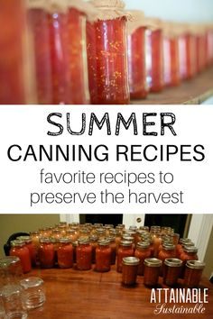 Give some of these canning recipes a try to preserve your summertime garden abundance!   Homestead ~ preservation ~ cooking ~ recipes