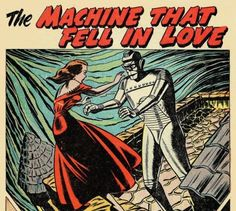 """psaaok:  """"The Machine That Fell In Love."""" Forbidden Worlds,Issue #23, November 1953.Source   ❤️❤️❤️"""